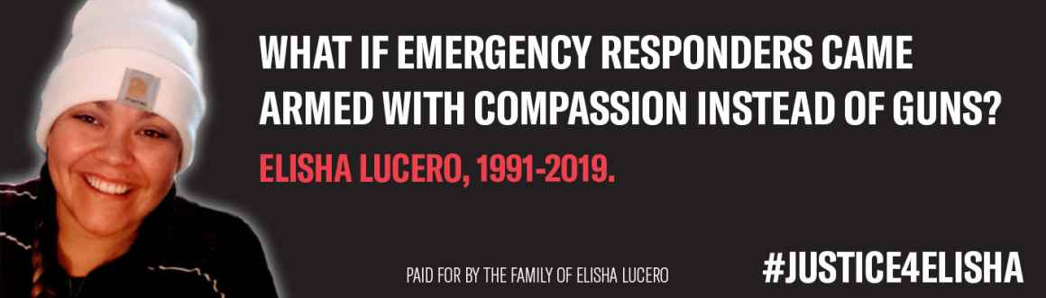 """Billboard with Elisha Lucero's image and text, """"What if emergency responders came armed with compassion instead of guns? Elisha Lucer, 1991-2019. #Justice4Elisha"""