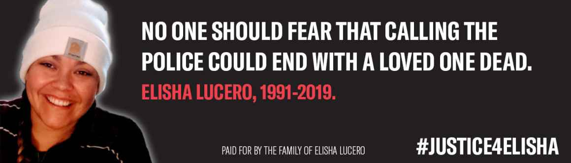 """Billboard with Elisha Lucero's image with text """"No one should fear that calling the police could end with a loved one dead. Elisha Lucero, 1991-2019. #Justice4Elisha"""