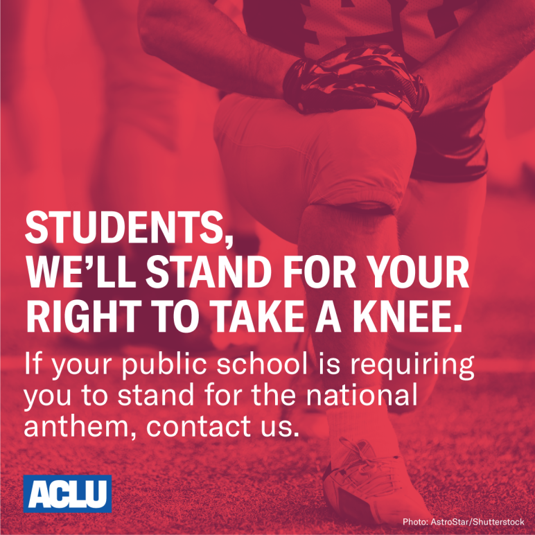 Graphic: A football player is shown taking a knee with hands with the words Students We'll Stand for your right to take a knee