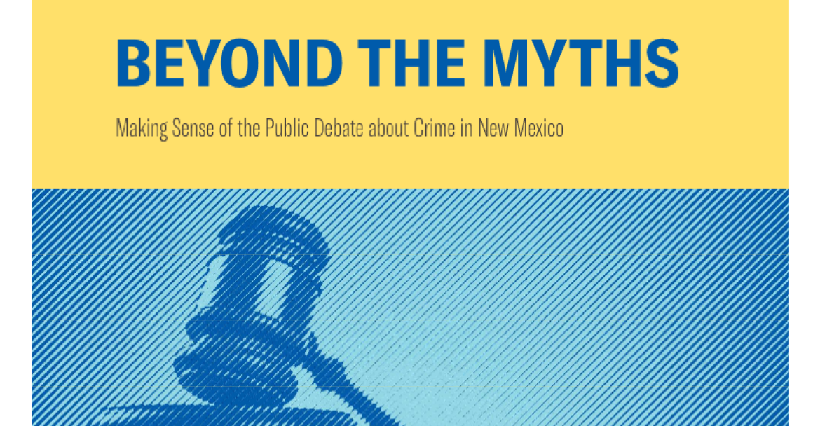 Front cover of the ACLU of New Mexico's Beyond the Myths report