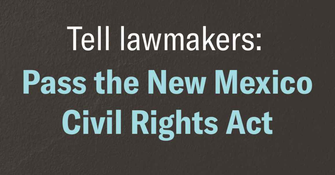 Pass the New Mexico Civil Rights Act