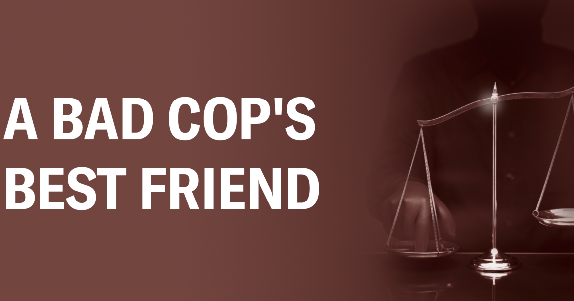 A Bad Cop's Best Friend