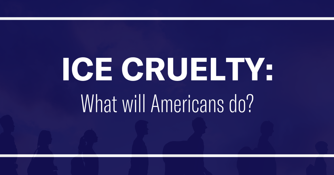 ICE CRUELTY What will Americans do?