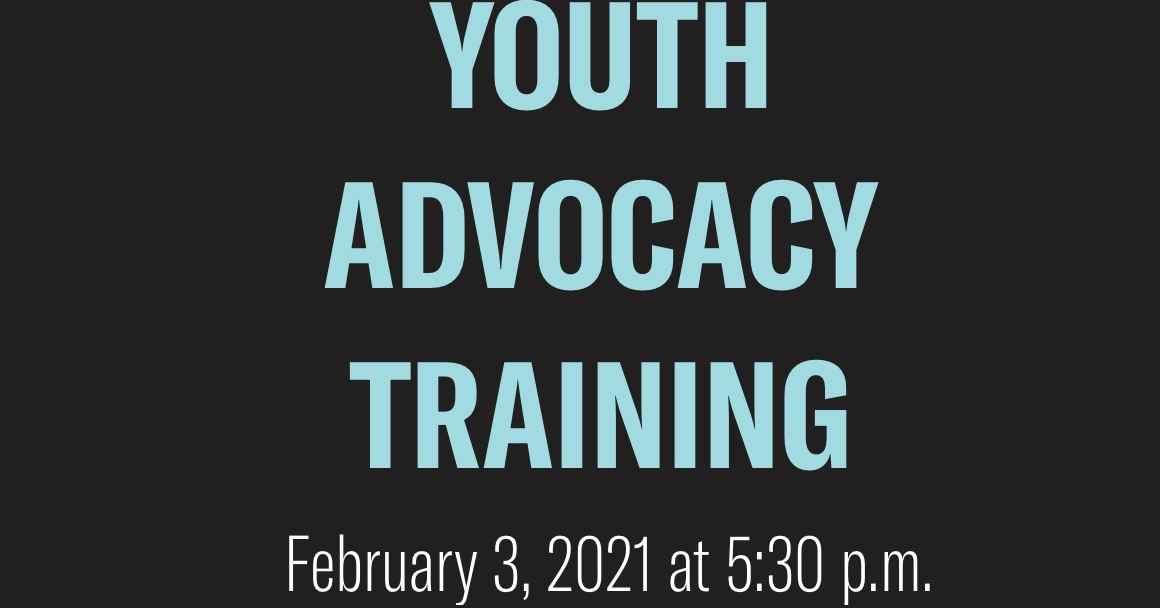 Youth Advocacy Training February 3 2021
